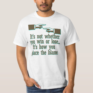 It's not whether you win or lose shirts