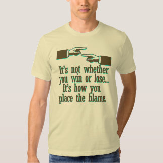 It's not whether you win or lose tshirt