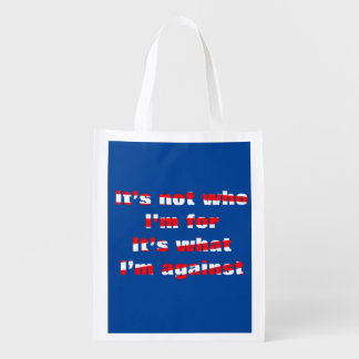 It's not who I'm for 2016 Election Reusable Grocery Bag