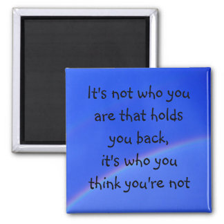 It's Not Who You Are... 2 Inch Square Magnet