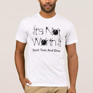 It's Not Worth It T-Shirt