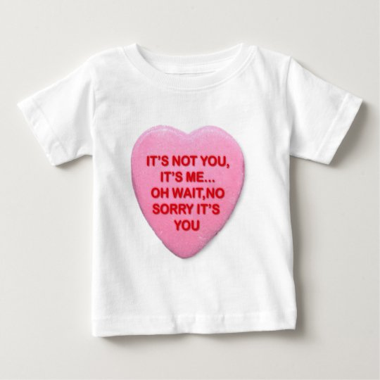 It's Not You Baby T-Shirt