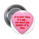 it's not you it's me 2 inch round button