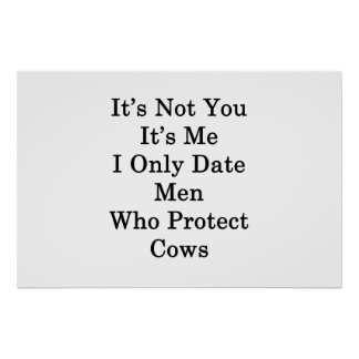 It's Not You It's Me I Only Date Men Who Protect C Poster