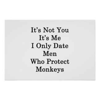 It's Not You It's Me I Only Date Men Who Protect M Poster