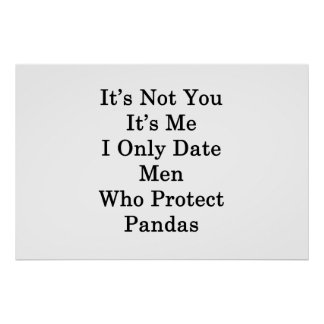 It's Not You It's Me I Only Date Men Who Protect Poster