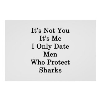 It's Not You It's Me I Only Date Men Who Protect S Poster