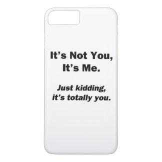 It's Not You, It's Me iPhone 7 Plus Case