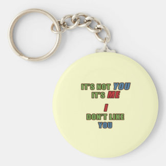 It's not You It's Me Keychain