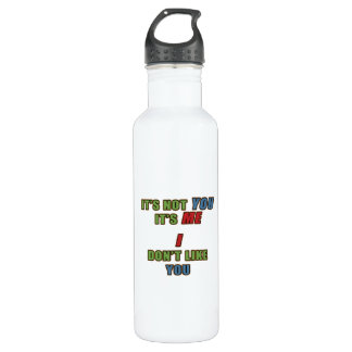 It's not You It's Me Stainless Steel Water Bottle