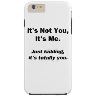 It's Not You, It's Me Tough iPhone 6 Plus Case