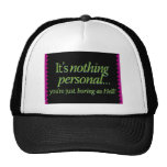 It's nothing personal – you're just boring as hell mesh hats