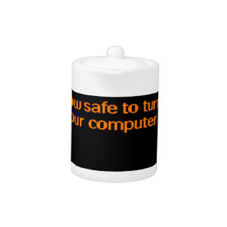 It's now safe to turn off your computer teapot