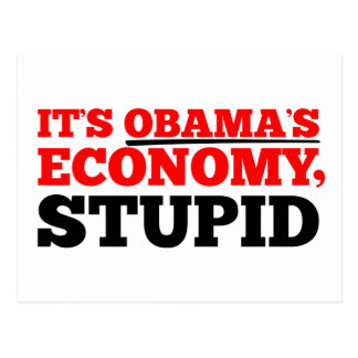 It's Obama's Economy Stupid. Postcard