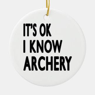 It's Ok I know Archery Ceramic Ornament