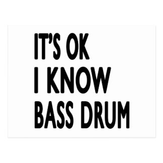 It's Ok I Know Bass drum Postcard