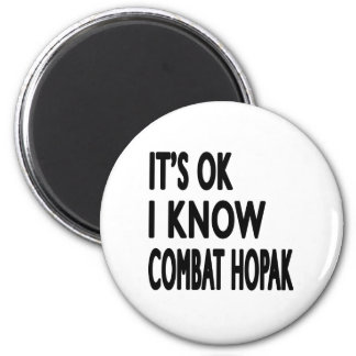 It's Ok I know Combat Hopak Fridge Magnets