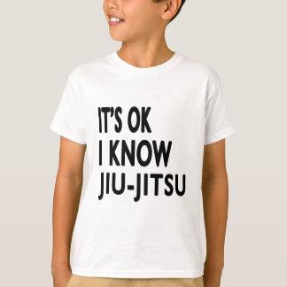 It's Ok I know Jiu-Jitsu T-Shirt