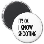 It's OK I Know Shooting Fridge Magnets