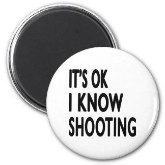 It's OK I Know Shooting Fridge Magnets