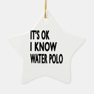 It's OK I Know Water Polo Ceramic Ornament