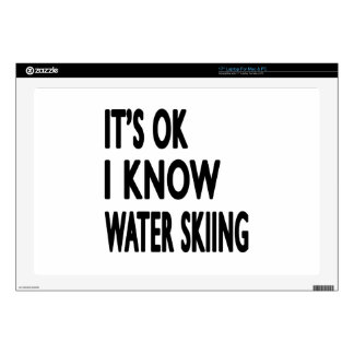 It's OK I Know Water Skiing Skin For Laptop