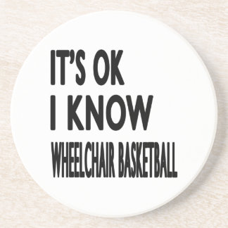 It's OK I Know Wheelchair Basketball Drink Coasters