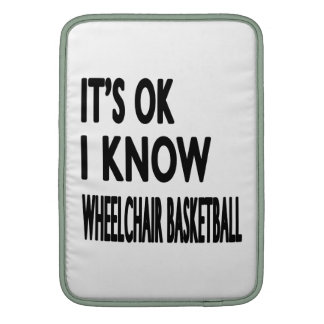 It's OK I Know Wheelchair Basketball MacBook Air Sleeves