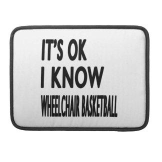 It's OK I Know Wheelchair Basketball Sleeve For MacBooks