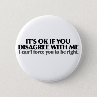 It's ok if you disagree with me button
