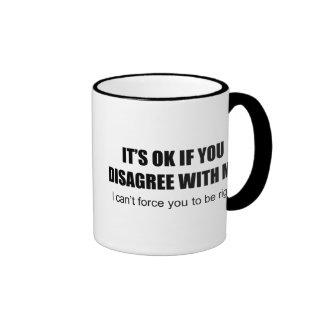 It's OK If You Disagree With Me Ringer Mug