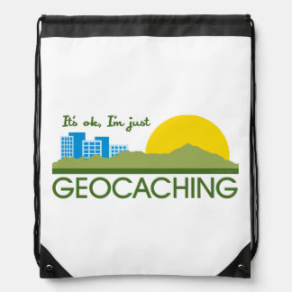 It's Ok I'm Just Geocaching Backpacks