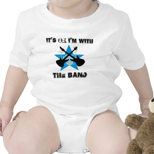 It's Ok I'm With THE BAND Baby Bodysuit
