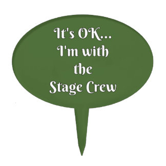 It's OK... I'm With The Stage Crew Cake Topper