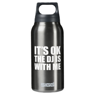 It's Ok The DJ's With Me Insulated Water Bottle