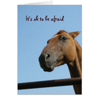It's ok to be afraid greeting card