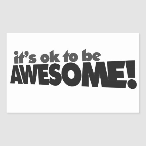It's ok to be awesome rectangular sticker