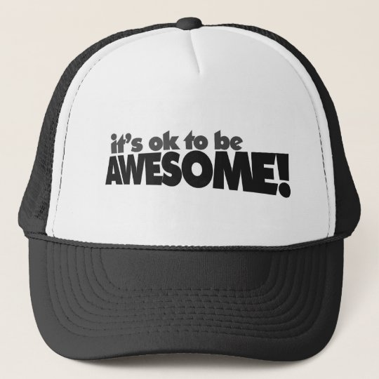 It's ok to be awesome trucker hat
