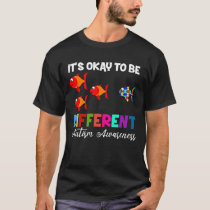 It's OK To Be Different Autism Awareness1 T-Shirt