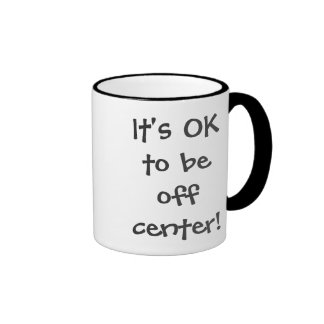 It's OK to be off center! Ringer Coffee Mug