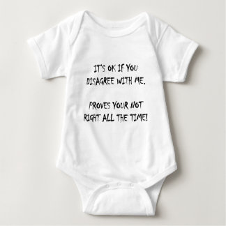 Its ok to disagree with me baby bodysuit