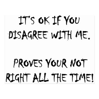 Its ok to disagree with me postcard