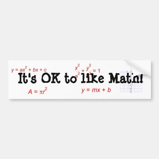 Its ok to like math bumper sticker