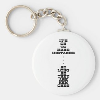 It's OK To Make Mistakes As Long As They Are New Keychain