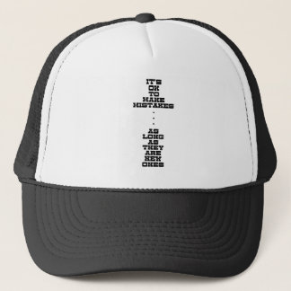 It's OK To Make Mistakes As Long As They Are New Trucker Hat