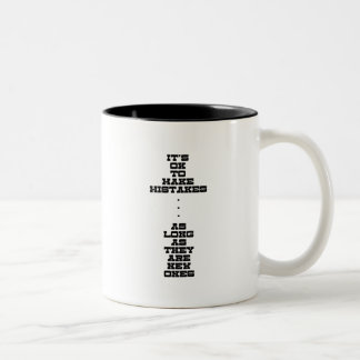 It's OK To Make Mistakes As Long As They Are New Two-Tone Coffee Mug