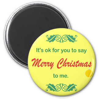 Its OK To Say Merry Christmas 2 Inch Round Magnet