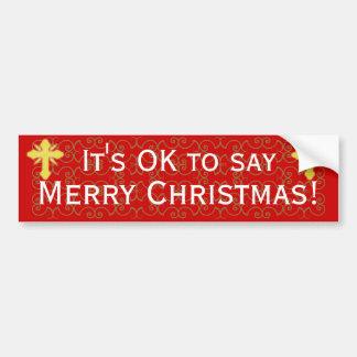 It's OK to Say Merry Christmas Bumper Sticker Car Bumper Sticker
