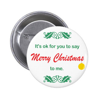 Its OK To Say Merry Christmas Button
