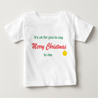 Its OK To Say Merry Christmas Infant T-shirt
